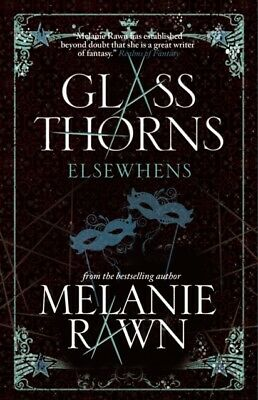 Glass Thorns - Elsewhens (Book Two) (Glass Thorns 2) (Paperback),. 9781781166628