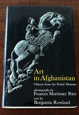 Art in Afghanistan, Objects from Kabul Museum, F. Mortimer Rice, B Rowland, 1971