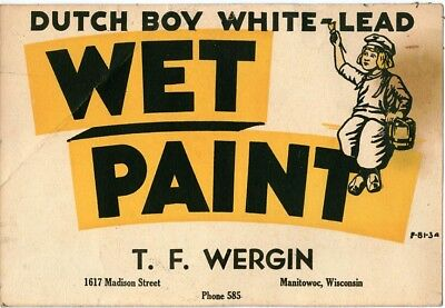 """An old """"Wet Paint"""" sign for Dutch Boy white lead paint. It is dated 1934."""