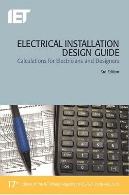 Electrical Installation Design Guide: Calculations for Electricians and Designe.