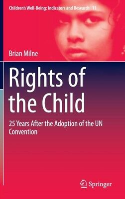 RIGHTS OF THE CHILD, Milne, Brian, 9783319187839