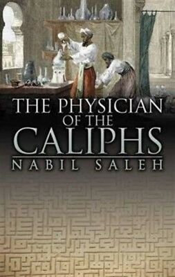 The Physician of the Caliphs (Paperback), Saleh, Nabil A., 9780704373235