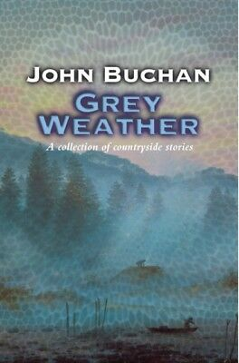Grey Weather (Paperback), John Buchan, 9780755117024