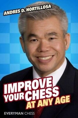 Improve Your Chess At Any Age, Hortillosa, Andres, 9781857446180