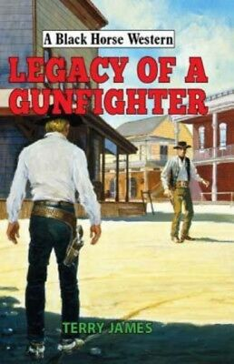 Legacy Of A Gunfighter, James, Terry, 9780719824654