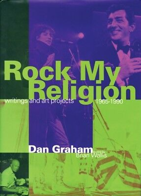 Rock My Religion 8211 Writings 38, Graham, Dan, 9780262571067