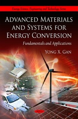 ADVANCED MATERIALS & SYSTEMS FOR ENERGY, Gan, Yong X., 9781608763498