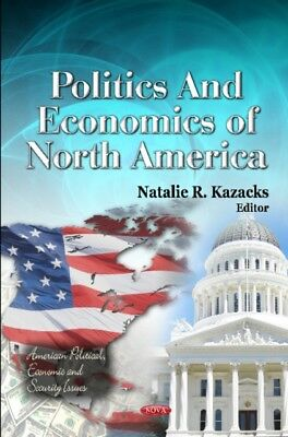 Politics & Economics Of N.Amer, 9781614703877