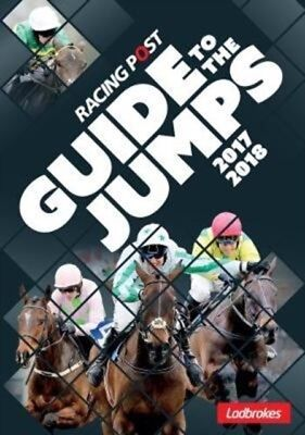 Racing Post Guide To The Jumps 2017-2018, Dew, David, 9781910497135