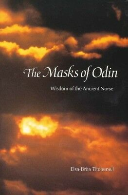 The Masks of Odin: Wisdom of the Ancient Norse (Hardcover), Titch. 9780911500721