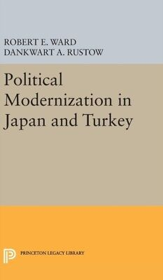 Political Modernization In Japan And Tu, Ward, Robert E., Rustow,. 9780691649290