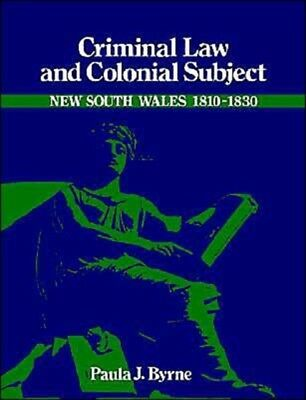 Criminal Law And Colonial Subject       , Byrne, Paula Jane, 9780521522946