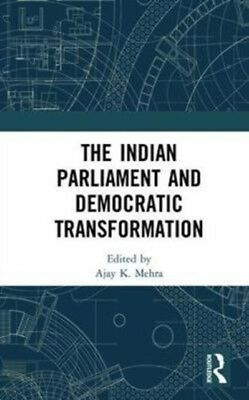 Indian Parliament & Democratic Transform, Mehra, Ajay K (Politica. 9781138243835
