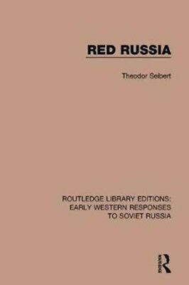 Red Russia, Seibert, Theodor, 9781138080638