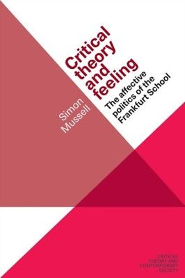 CRITICAL THEORY & FEELING, Mussell, Simon, 9781526105707