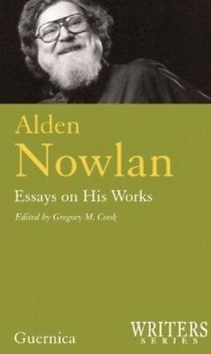 Alden Nowlan, Essays on His Works (Writers) (Paperback), 9781550712544