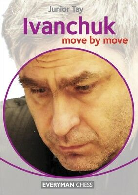 Ivanchuk: Move by Move (Paperback), Tay, Junior, 9781781941690