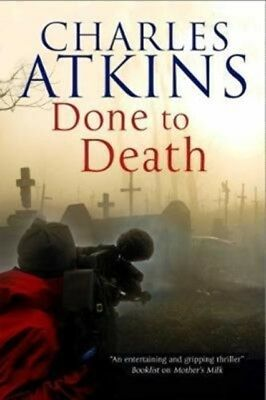 DONE TO DEATH, Atkins, Charles, 9781847518002