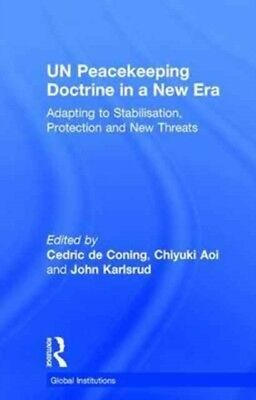 Un Peacekeeping Doctrine In A New Era, Coning, Cedric de, Aoi, Ch. 9781138226746