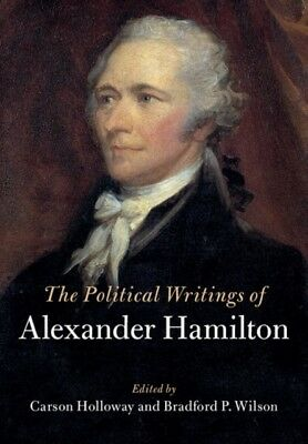 Political Writings Of Alexander Hamilton, Hamilton, Alexander, Ho. 9781107088474