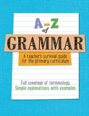A-Z - A-Z of Grammar: A teacher's survival guide for the (Paperback) 0008172927