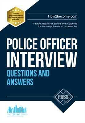 Police Officer Interview Questions and Answers 2016 Edition for t...