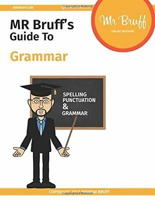 **NEW** - Mr Bruff's Guide to Grammar (Paperback) 1520926693