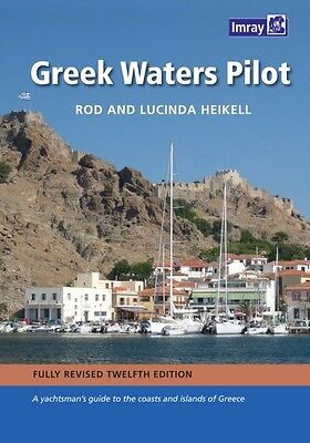 Greek Waters Pilot: A Yachtsman's Guide to the Ionian and Aegean Coasts and Isl.