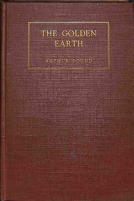 The Golden Earth The Story of Manhattan's Landed Wealth, Pound, Arthur., Good Co