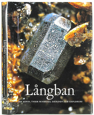 Langban The Mines Their Minerals Geology And Explorers Illustr Hc Dj 1St 1999