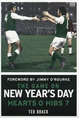 The Game on New Year's Day: Hearts 0, Hibs 7 (Hardcover), Brack, ...