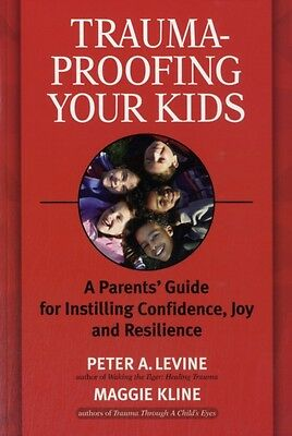 Trauma-Proofing Your Kids, Levine, Peter, Kline, Maggie, 9781556436994