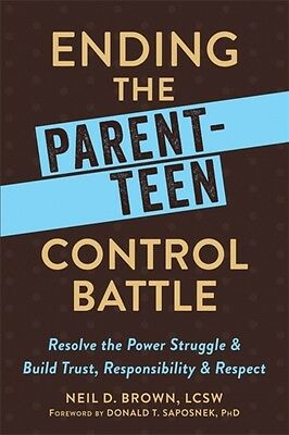 Ending The Parent Teen Control Battle, Brown, Neil D., 9781626254244