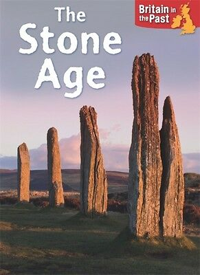 BRITAIN IN THE PAST STONE AGE, Butterfield, Moira, 9781445140520