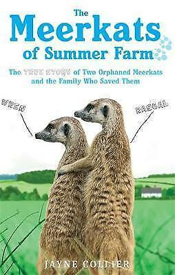 """""""NEW"""" The Meerkats Of Summer Farm: The True Story of Two Orphaned Meerkats and t"""