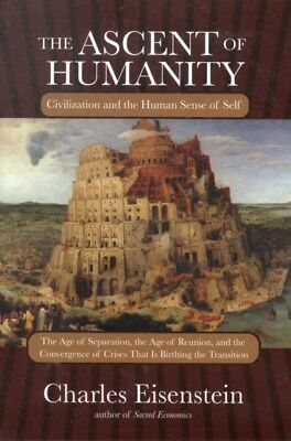 The Ascent of Humanity: Civilization and the Human Sense of Self . 9781583945353