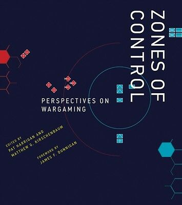 Zones of Control: Perspectives on Wargaming (Game Histories) (Har...
