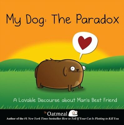 My Dog: The Paradox: A Lovable Discourse about Man's Best Friend ...