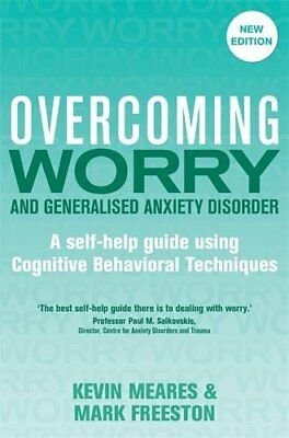 Overcoming Worry and Generalised Anxiety Disorder, 2nd Edition by Freeston, Mark