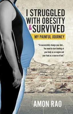 NEW I Struggled with Obesity and Survived By Amon Rao Paperback Free Shipping