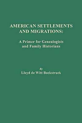 American Settlements and Migrations: A Primer for Genealogists and Family Histor
