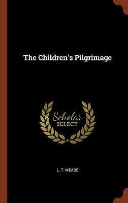 Children's Pilgrimage by L.T. Meade Hardcover Book
