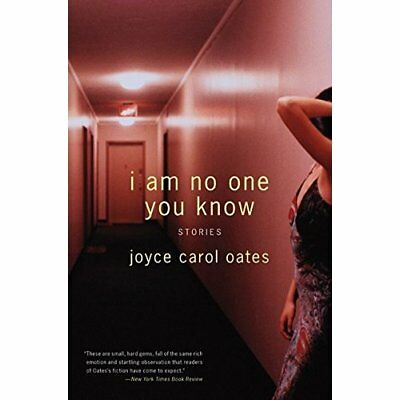 I Am No One You Know: Stories - Paperback NEW Oates, Joyce Ca 2005-04