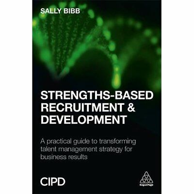 Strengths-Based Recruitment and Development: A Practica - Paperback NEW Bibb, Sa