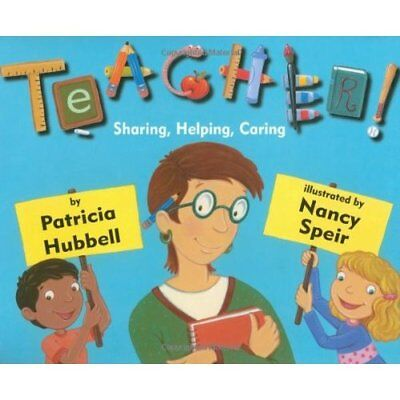 Teacher!: Showing, Helping, Caring - Hardcover NEW Hubbell, Patric 2009-08-20