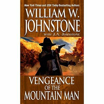 Vengeance of the Mountain Man - Mass Market Paperback NEW William W Johns 2016-0