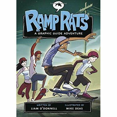 Ramp Rats: A Graphic Guide Adventure - Paperback NEW O'Donnell, Liam 2008-10-29