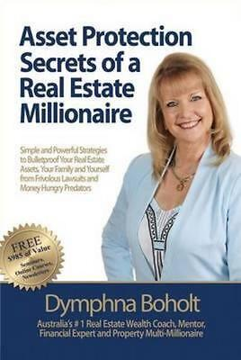 NEW Asset Protection Secrets of a Real Estate Millionaire By Dymphna Boholt
