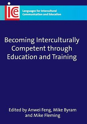Becoming Interculturally Competent Through Education and Training (Languages fo.