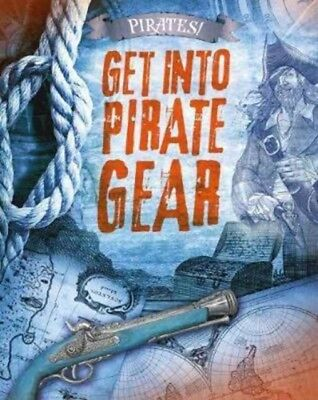 GET INTO PIRATE GEAR, O'Donnell, Liam, 9781474745444